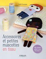 Download this eBook Accessoires et petites mascottes en tissu