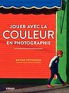 Télécharger le livre :  Jouer avec la couleur en photographie
