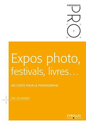 Téléchargez le livre :  Expos photo, festivals, livres... - Les coûts pour le photographe