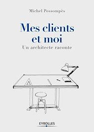 Téléchargez le livre :  Mes clients et moi
