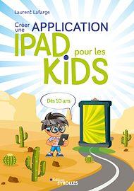 Téléchargez le livre :  Créer une application iPad pour les kids