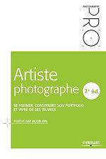 Téléchargez le livre :  Artiste photographe, 2e édition