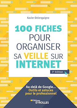 Download the eBook: 100 fiches pour organiser sa veille sur Internet