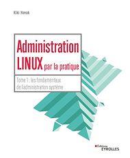 Téléchargez le livre :  Administration linux par la pratique