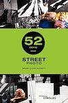 Télécharger le livre :  Street photo - 52 défis