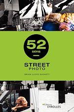 Téléchargez le livre :  Street photo - 52 défis