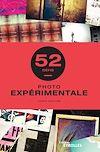 Télécharger le livre :  Photo expérimentale - 52 défis