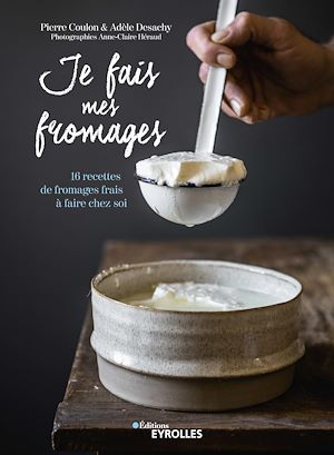 Téléchargez le livre :  Je fais mes fromages