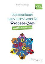 Download this eBook Communiquer sans stress avec la Process Com