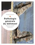 Téléchargez le livre :  Pathologie générale du bâtiment
