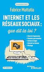 Téléchargez le livre :  Internet et les réseaux sociaux : que dit la loi ?