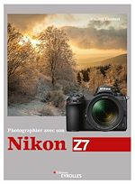 Download this eBook Photographier avec son Nikon Z7