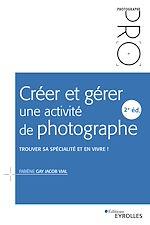 Téléchargez le livre :  Créer et gérer une activité de photographe - 2e édition