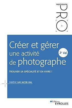 Download the eBook: Créer et gérer une activité de photographe - 2e édition