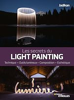 Download this eBook Les secrets du light painting