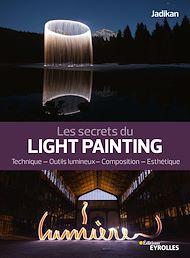 Téléchargez le livre :  Les secrets du light painting