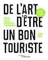 Télécharger le livre :  De l'art d'être un bon touriste