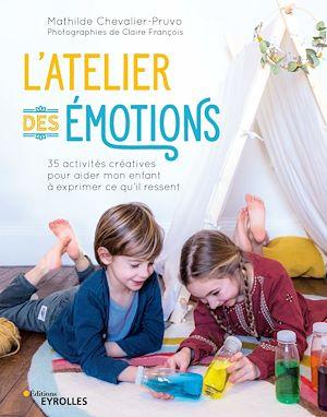 Téléchargez le livre :  L'atelier des émotions