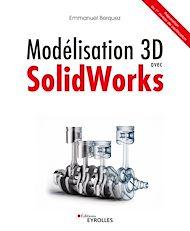 Téléchargez le livre :  Modélisation 3D avec Solidworks