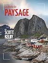 Télécharger le livre :  La photo de paysage par Scott Kelby