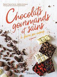 Téléchargez le livre :  Chocolats gourmands et sains à faire soi-même