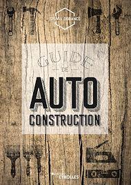 Téléchargez le livre :  Guide de l'autoconstruction
