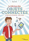 Télécharger le livre :  La fabrique des objets connectés