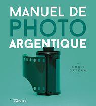 Téléchargez le livre :  Manuel de photo argentique