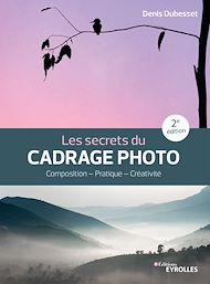 Téléchargez le livre :  Les secrets du cadrage photo