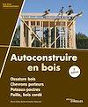 Autoconstruire en bois, 2e édition