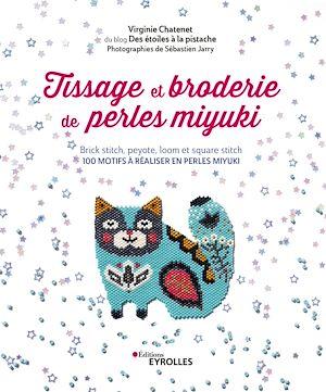 Téléchargez le livre :  Tissage et broderie de perles miyuki