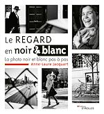 Download this eBook Le regard en noir et blanc