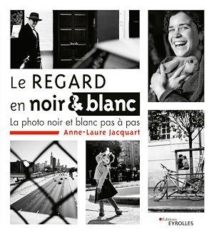 Téléchargez le livre :  Le regard en noir et blanc