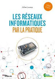 Téléchargez le livre :  Les réseaux informatiques par la pratique