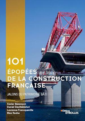 Téléchargez le livre :  101 épopées de la construction française