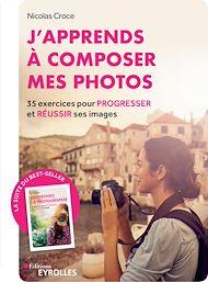 Téléchargez le livre :  J'apprends à composer mes photos