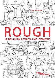 Téléchargez le livre :  Rough : le dessin en 2 traits 3 mouvements
