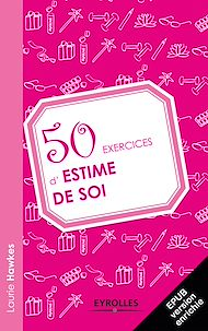 Téléchargez le livre :  50 exercices d'estime de soi