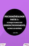 Télécharger le livre :  Psychogénéalogie - Partie 2