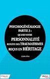 Télécharger le livre :  Psychogénéalogie - Partie 3