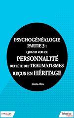 Téléchargez le livre :  Psychogénéalogie - Partie 3