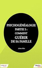 Téléchargez le livre :  Psychogénéalogie - Partie 5