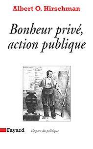 Téléchargez le livre :  Bonheur privé, action publique