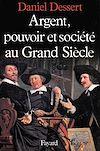 Télécharger le livre :  Argent, pouvoir et société au Grand Siècle