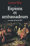 Télécharger le livre :  Espions et ambassadeurs au temps de Louis XIV