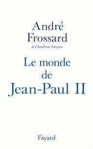 Téléchargez le livre :  Le Monde de Jean-Paul II