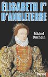 Télécharger le livre :  Elisabeth Ire d'Angleterre
