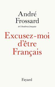Téléchargez le livre :  Excusez-moi d'être Français