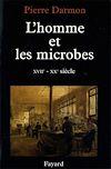Télécharger le livre :  L'homme et les microbes XVIIe-Xxe siècle