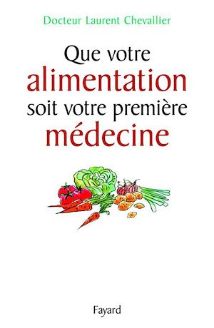 Téléchargez le livre :  Que votre alimentation soit votre première médecine
